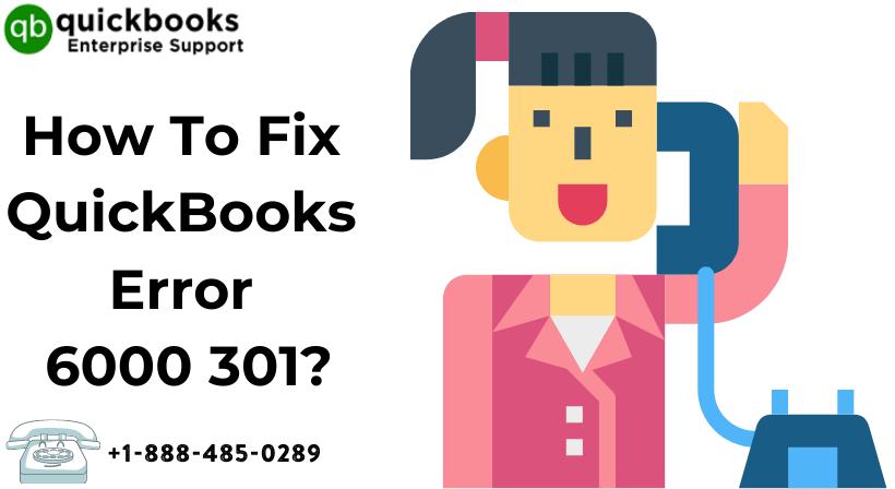 How To Fix QuickBooks Error 6000 301_