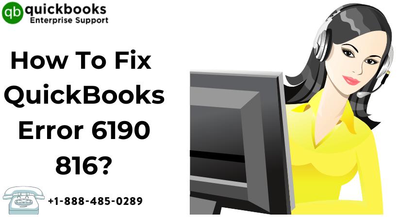 How To Fix QuickBooks Error 6190 816