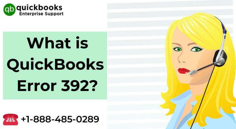 What is QuickBooks Error 392_