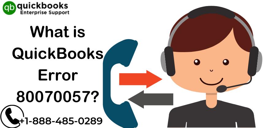 What is QuickBooks error 80070057_