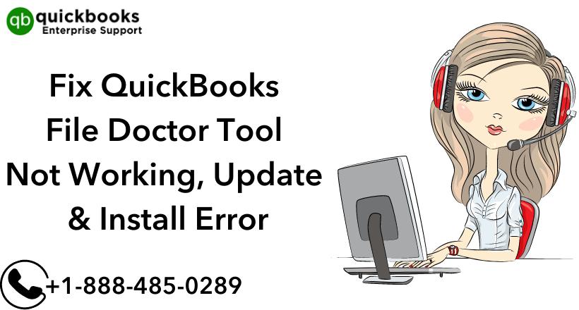 Fix QuickBooks File Doctor Tool Not Working, Update & Install Error