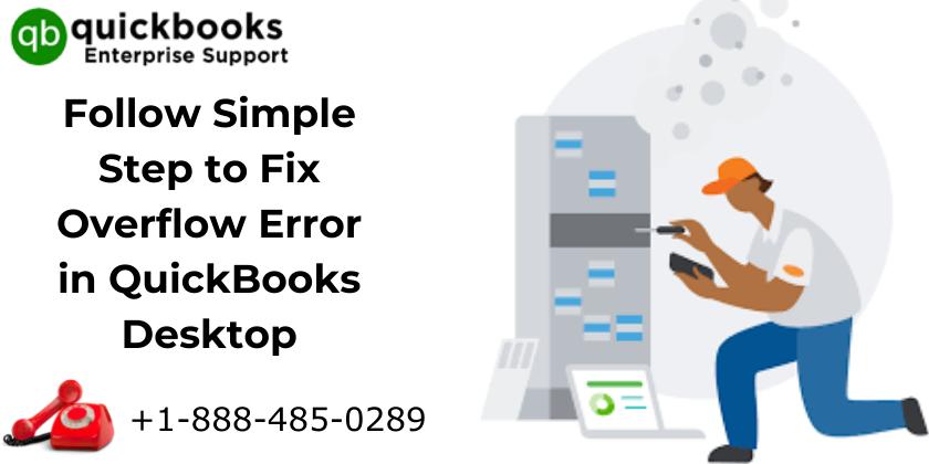Follow Simple Step to Fix Overflow Error in QuickBooks Desktop