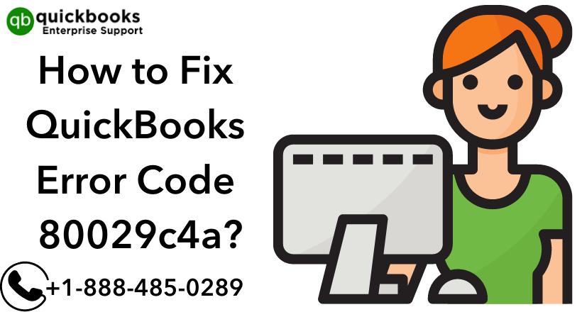How to Fix QuickBooks Error Code 80029c4a