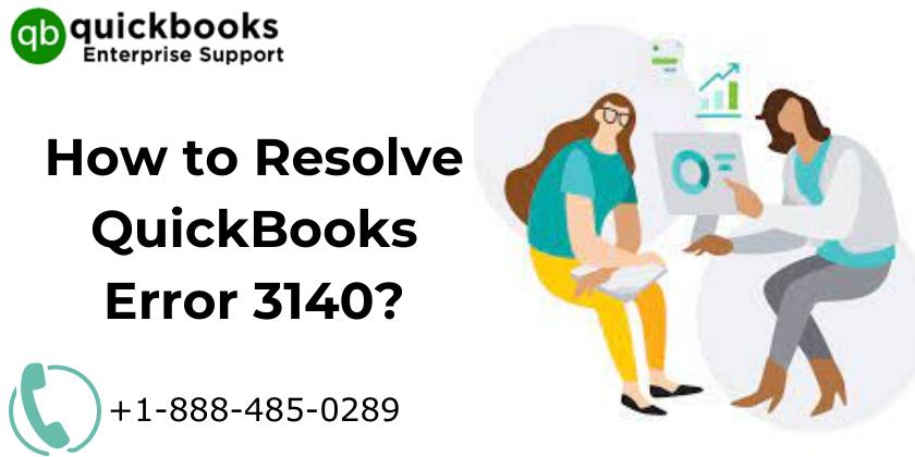 How to Resolve QuickBooks Error 3140