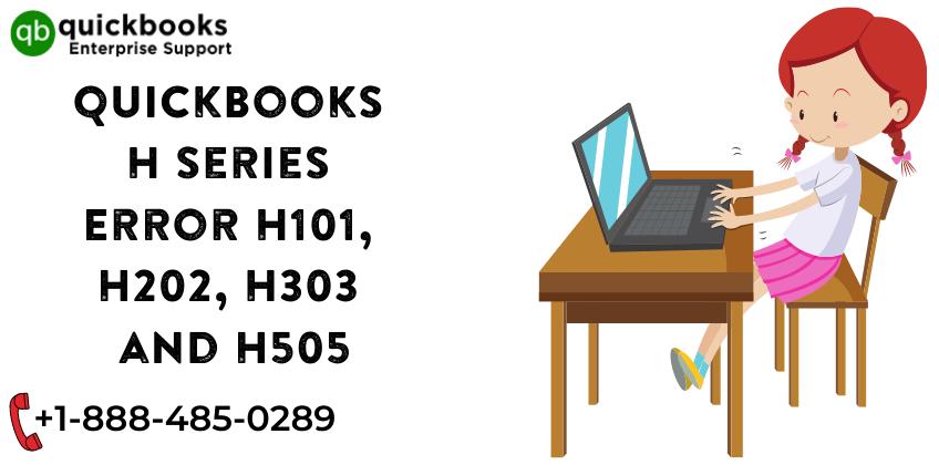 QuickBooks H series Error H101, H202, H303 and H505