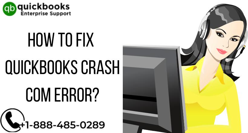 How to fix QuickBooks Crash Com Error?
