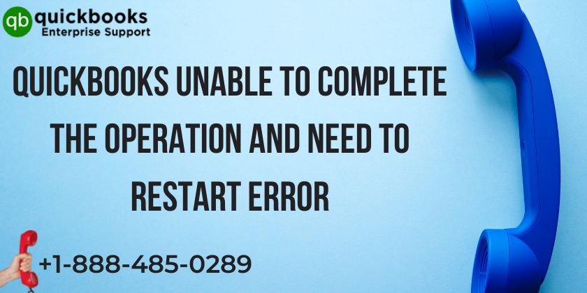 Quickbooks Unable to Complete the Operation and Need to Restart Error