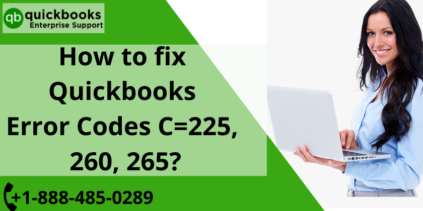 Quickbooks Error Codes C=225, 260, 265