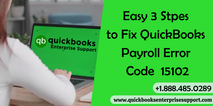Easy 3 Stpes to Fix QuickBooks Payroll Error Code 15102