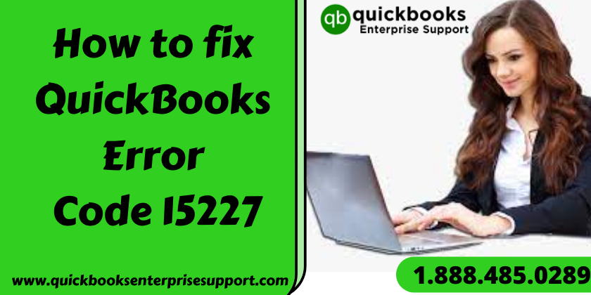 How to fix QuickBooks Error Code 15227