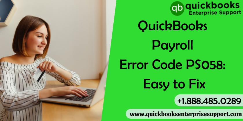 QuickBooks Payroll Error Code PS058 Easy to Fix