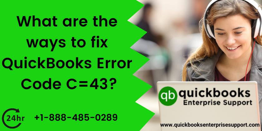 What are the ways to fix QuickBooks Error Code C=43